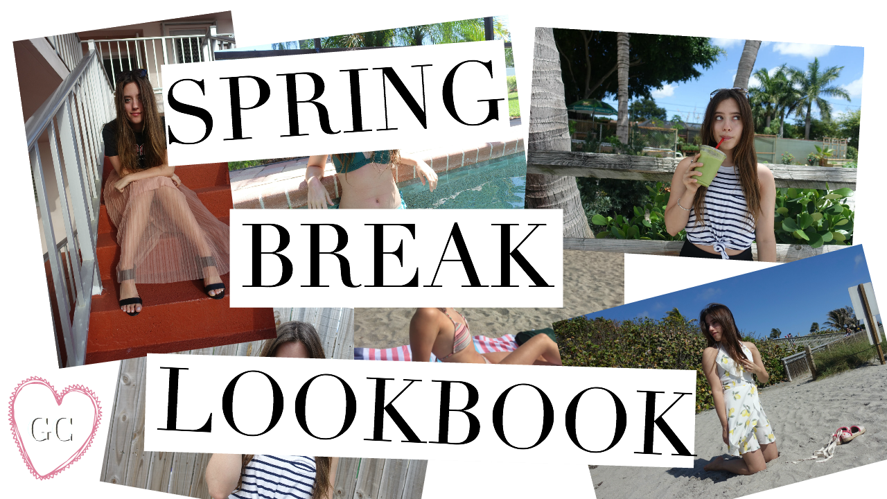 Spring Break Lookbook 2017 I Spring Outfit Ideas